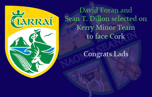 David Foran and Sean T. Dillon selected on Kerry Minor team to face Cork